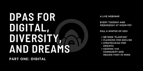 DPAS for digital, diversity, and dreams (Part One) tickets