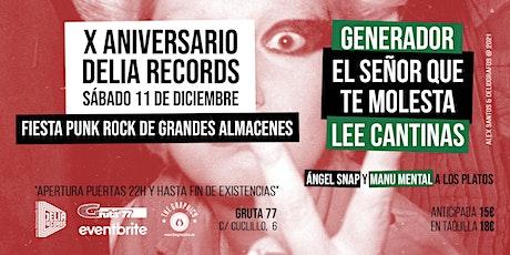 X ANIVERSARIO DELIA RECORDS: GENERADOR + ESQTM + LEE CANTINAS entradas