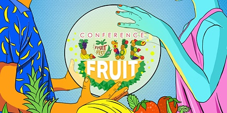 Love Fruit Conference tickets