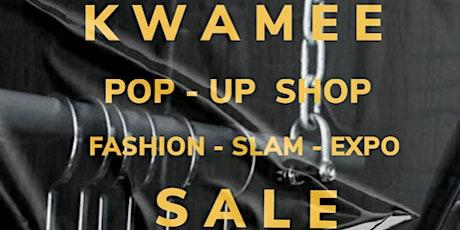 KWAMEE   FASHION SLAM  EXPO  POP- UP SHOP  SALE / MENS & WOMENS WEAR tickets