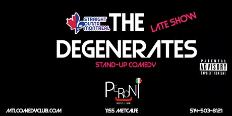 THE DEGENERATES ( Stand Up Comedy ) MTLCOMEDYCLUB.COM tickets
