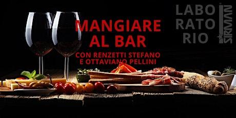 Mangiare al bar! biglietti