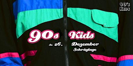 90s KIDS in der Schräglage |So. 26.12.21 (2. Weihnachtsfeiertag) Tickets