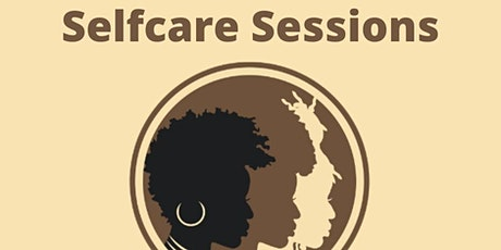 Sister Circle Selfcare Session - Me Time tickets