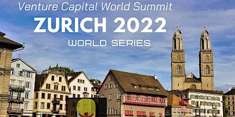 Zurich 2022 Q1 Venture Capital World Summit Tickets