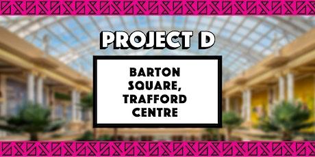 Barton Square x Project D tickets