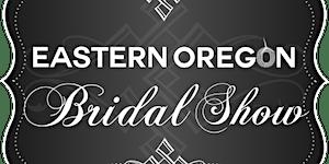 Eastern Oregon Spring 2016 Bridal Show & Wedding Gown...