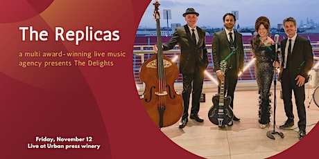 THE REPLICAS MUSIC  presents The Delights at Urban Press Winery tickets