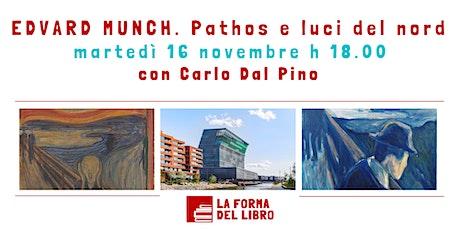 INCONTRI D'ARTE. Edvard Munch. Pathos e luci del nord biglietti