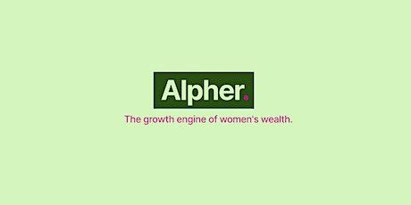 Alpher. Building a female first investment platform. tickets