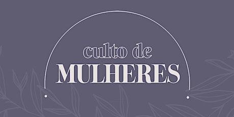 CULTO DE MULHERES = BEM AVENTURADAS ingressos