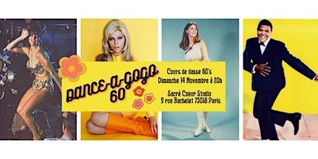 """DANCE-A-GOGO 60 : cours de danse rétro  """"années 60"""" billets"""