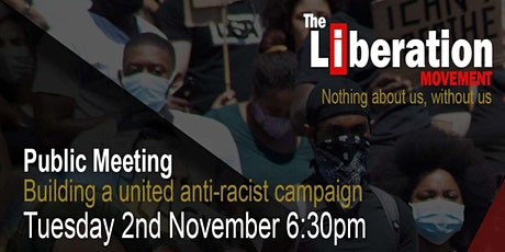 Free Public Meeting: Building a united anti-racist campaign tickets