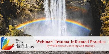 Trauma-informed Practice   - Life Long Learning Webinar Series tickets
