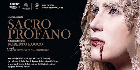 Mostra fotografica SACRO PROFANO di Roberto Rocco biglietti