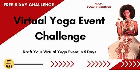 FREE Virtual Yoga Event Challenge [5 days to Draft Your Virtual Yoga Event] entradas