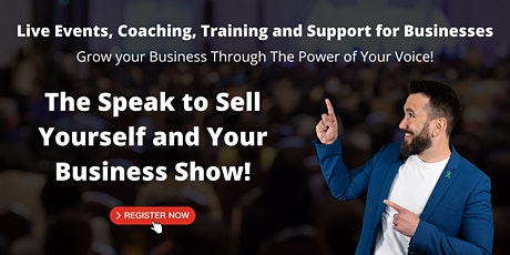 The Speak To Sell Yourself And Your Business Live Show! tickets