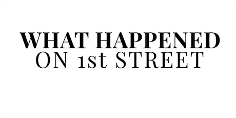 What Happened on First Street Documentary  2nd Screening ingressos
