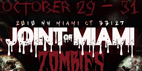 The Joint of Miami presents: ZOMBIES Halloween Interactive Haunted Mansion tickets
