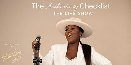 Tiwa King presents - The Authenticity Checklist - The Live Show tickets