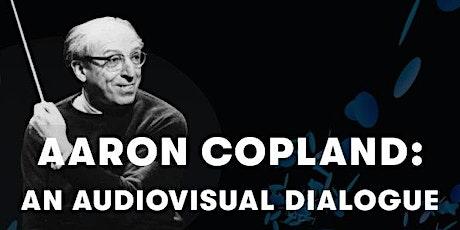Aaron Copland: Un Diálogo Audiovisual entradas