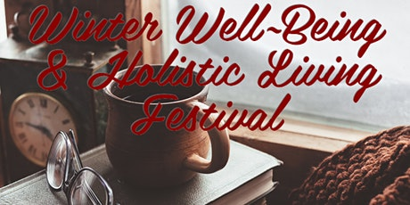 Winter Well Being & Holistic Living Festival tickets