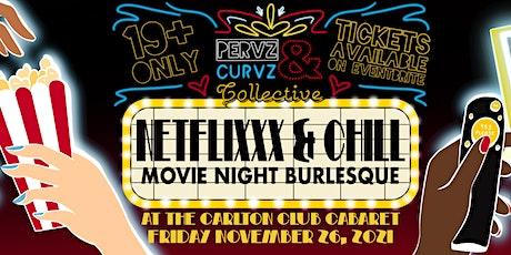 Netflixxx & Chill: Movie Night Burlesque tickets