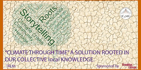 """""""CLIMATE THROUGH TIME"""" A SOLUTION ROOTED IN OUR COLLECTIVE local KNOWLEDGE tickets"""