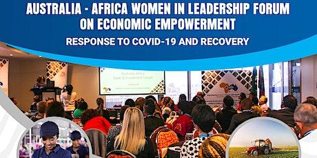 2021 AUSTRALIA-AFRICA WOMEN IN LEADERSHIP FORUM ON ECONOMIC EMPOWERMENT : tickets