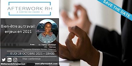 AfterWork RH Cameroun | Bien-être au travail: enjeux en 2021| Oct 2021 billets