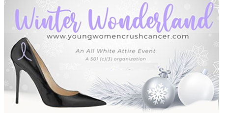 "Young Women Crush Cancer Winter Wonderland 'Daytime"" Celebration tickets"