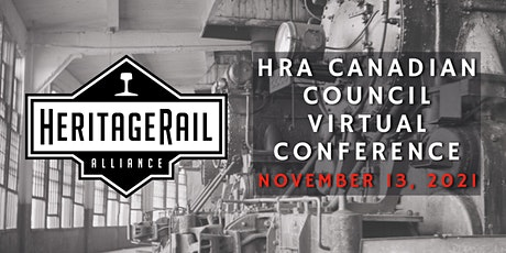 Heritage Rail Alliance Canadian Council 2021 Virtual Conference tickets