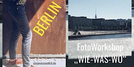 """Foto Workshop """"WIE-WAS-WO"""" INTENSIVE Berlin tickets"""