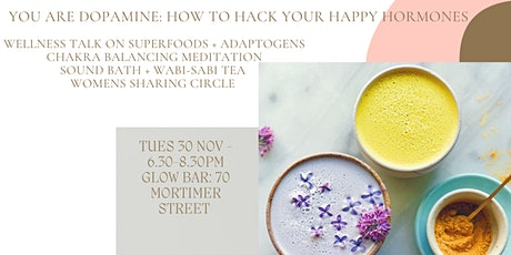 YOU ARE DOPAMINE: HOW TO HACK YOUR HAPPY HORMONES tickets