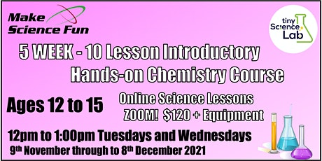 Online Introductory Chemistry Course  – 5 Weeks - Ten 1 hour lessons tickets
