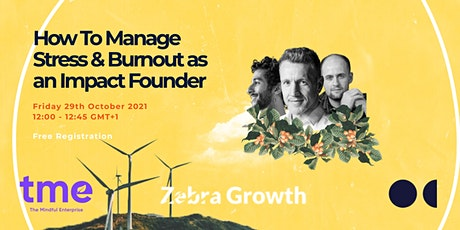 How To Manage Stress and Burnout as an Impact Founder tickets