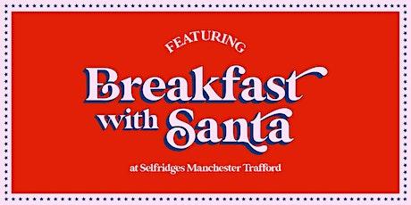 Breakfast with Santa at Selfridges Manchester Trafford tickets