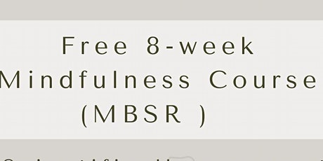 Free 8 week Mindfulness MBSR Course tickets