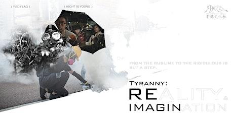 Movie Screening - Tyranny: Imagination and Reality (Short Films) tickets