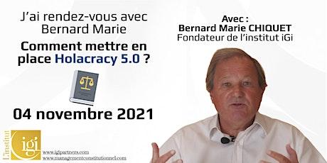 RDV avec Bernard Marie : comment mettre en place Holacracy 5.0 ? billets