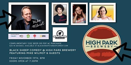 Black Sheep Comedy @ High Park Featuring MIKE WILMOT tickets