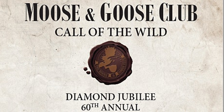 Moose and Goose 60th Annual Dinner-December 2, 2021 tickets