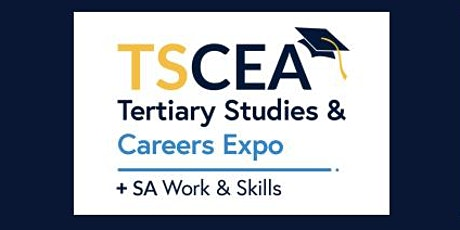 2022 Tertiary Studies and Careers Expo Adelaide TSCEA tickets