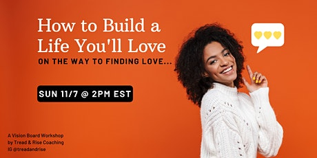 How to Build a Life You'll Love, on the Way to Finding Love - Workshop tickets