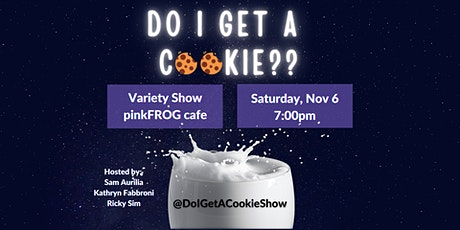 Do I Get a Cookie?:  Variety Show in Williamsburg! 11/6 tickets