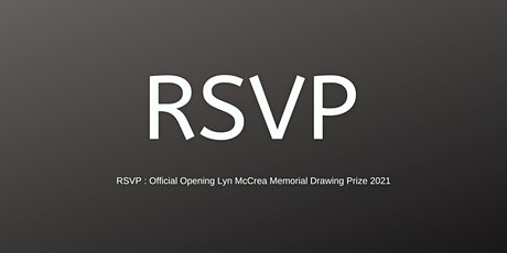 RSVP Official Opening Lyn McCrea Memorial Drawing Prize 2021 tickets