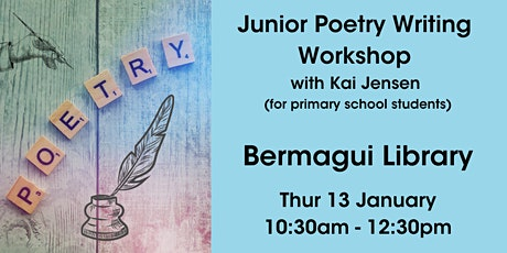 Junior Poetry Writing Workshop with Kai Jensen @ Bermagui Library tickets