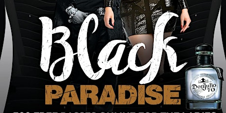 BLACK PARADISE • BLACK FRIDAY EVENT • 300 FREE PASSES FOR LADIES tickets