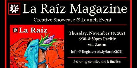 La Raíz Magazine Creative Showcase & Launch Event tickets