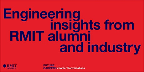 Engineering insights from RMIT alumni and industry tickets